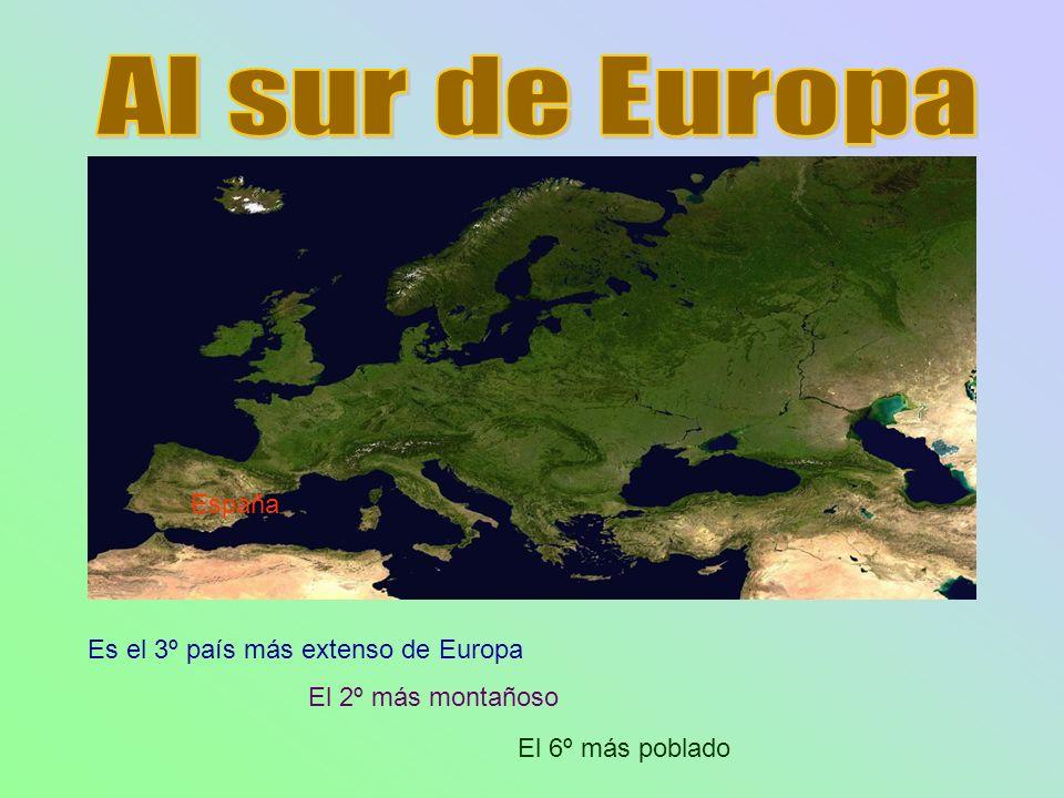 Es el 3º país más extenso de Europa El 2º más montañoso El 6º más poblado España