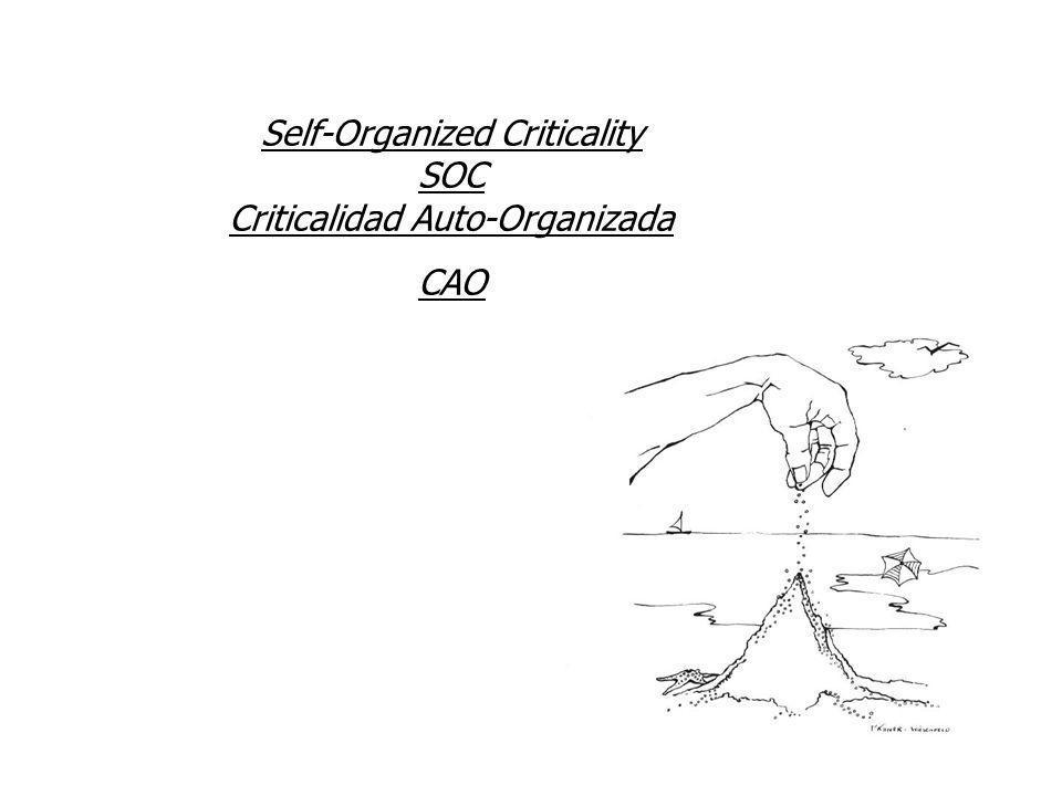 Self-Organized Criticality SOC Criticalidad Auto-Organizada CAO