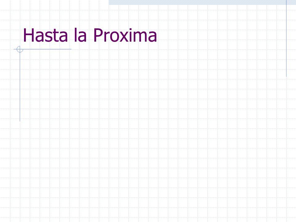 Hasta la Proxima
