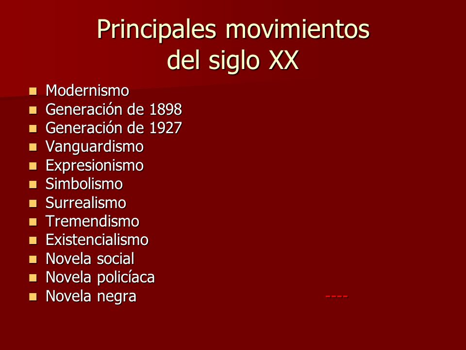 Principales movimientos del siglo XX Modernismo Modernismo Generación de 1898 Generación de 1898 Generación de 1927 Generación de 1927 Vanguardismo Va