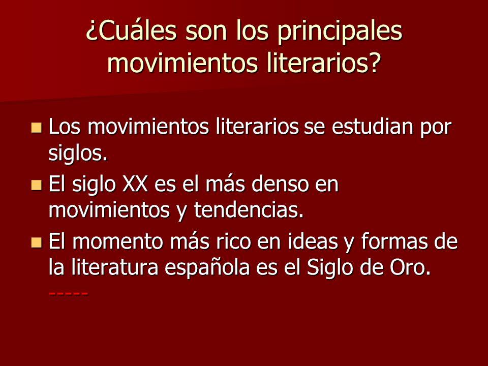¿Cuáles son los principales movimientos literarios? Los movimientos literarios se estudian por siglos. Los movimientos literarios se estudian por sigl