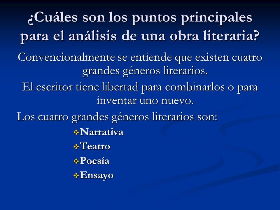 ¿Cuáles son los puntos principales para el análisis de una obra literaria? Convencionalmente se entiende que existen cuatro grandes géneros literarios