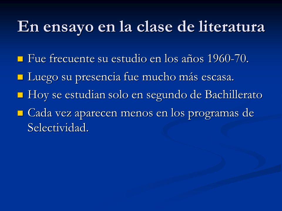 En ensayo en la clase de literatura Fue frecuente su estudio en los años 1960-70. Fue frecuente su estudio en los años 1960-70. Luego su presencia fue