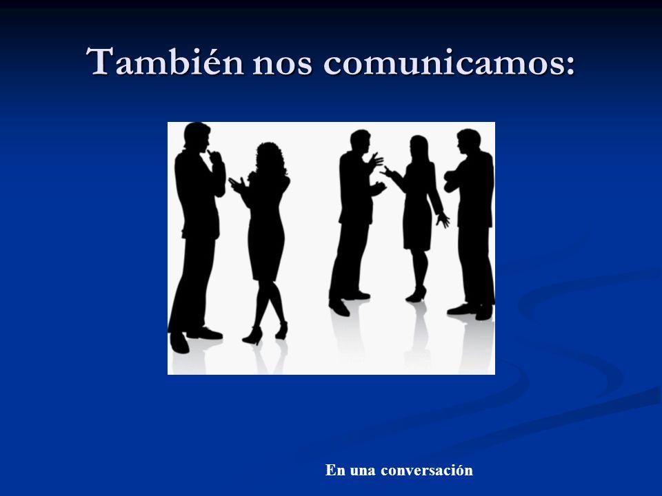 También nos comunicamos: En una conversación