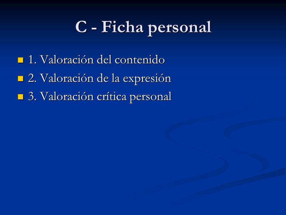 C - Ficha personal 1. Valoración del contenido 1. Valoración del contenido 2. Valoración de la expresión 2. Valoración de la expresión 3. Valoración c