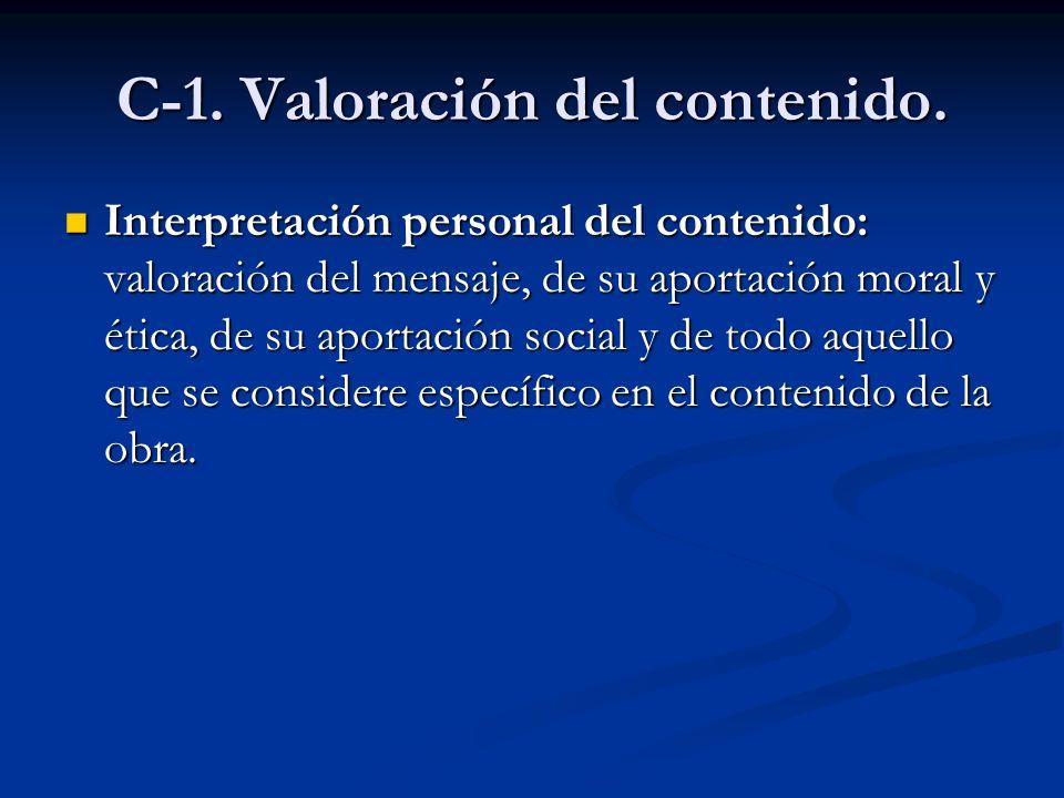 C-1. Valoración del contenido. Interpretación personal del contenido: valoración del mensaje, de su aportación moral y ética, de su aportación social