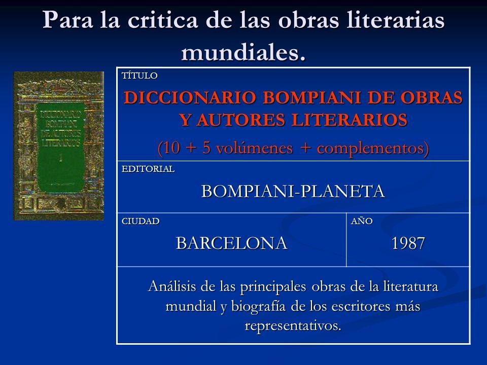 Para la critica de las obras literarias mundiales. TÍTULO DICCIONARIO BOMPIANI DE OBRAS Y AUTORES LITERARIOS (10 + 5 volúmenes + complementos) EDITORI