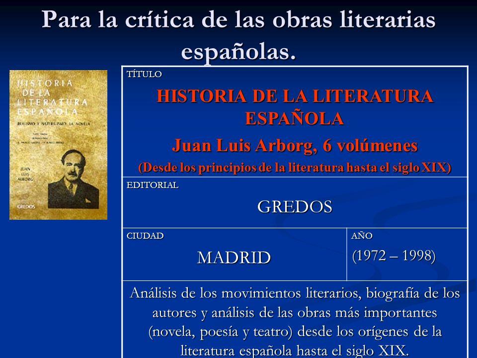 Para la crítica de las obras literarias españolas. TÍTULO HISTORIA DE LA LITERATURA ESPAÑOLA Juan Luis Arborg, 6 volúmenes (Desde los principios de la