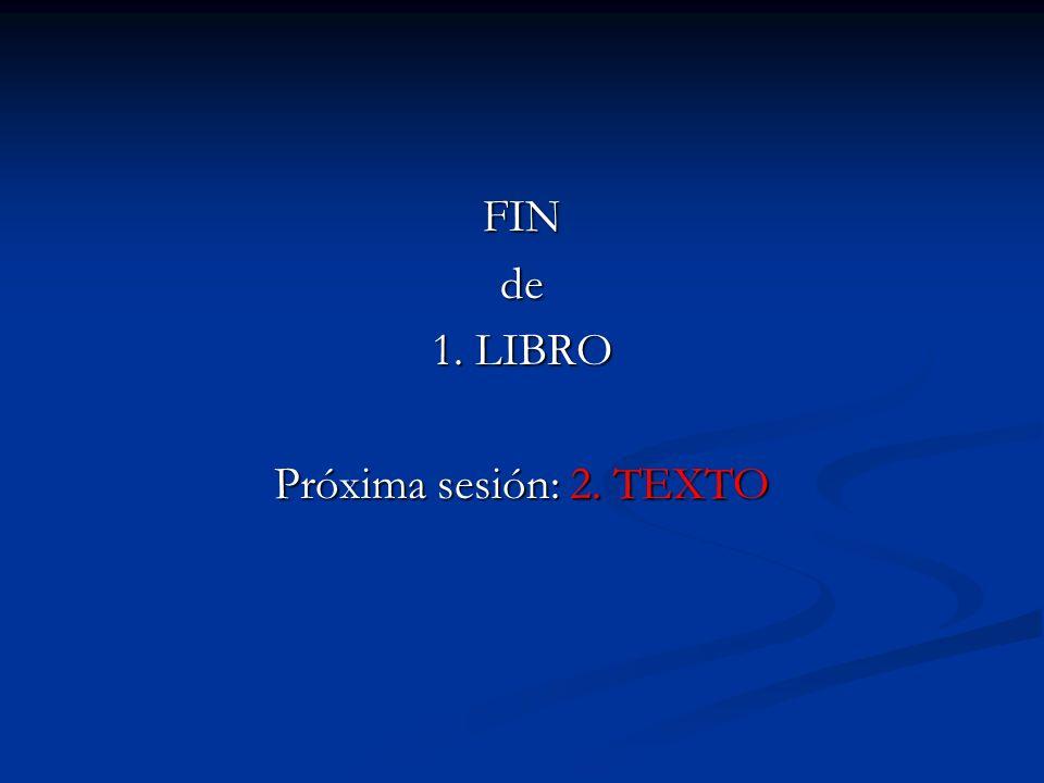FINde 1. LIBRO Próxima sesión: 2. TEXTO