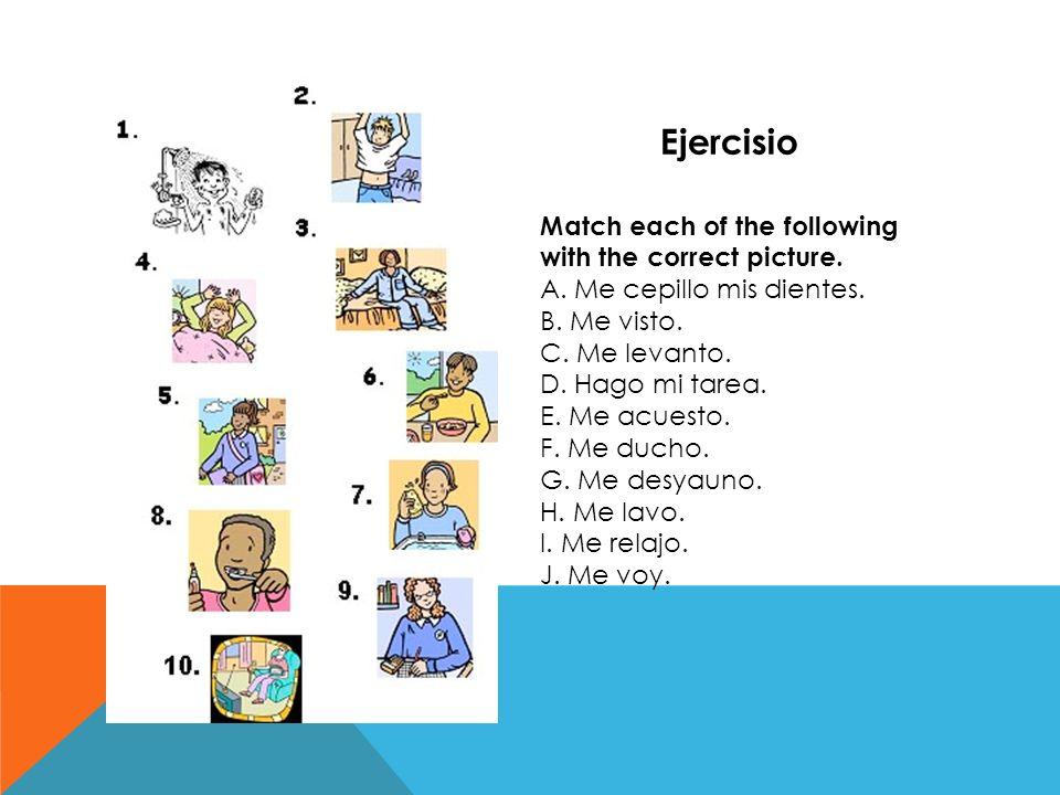 Match each of the following with the correct picture. A. Me cepillo mis dientes. B. Me visto. C. Me levanto. D. Hago mi tarea. E. Me acuesto. F. Me du