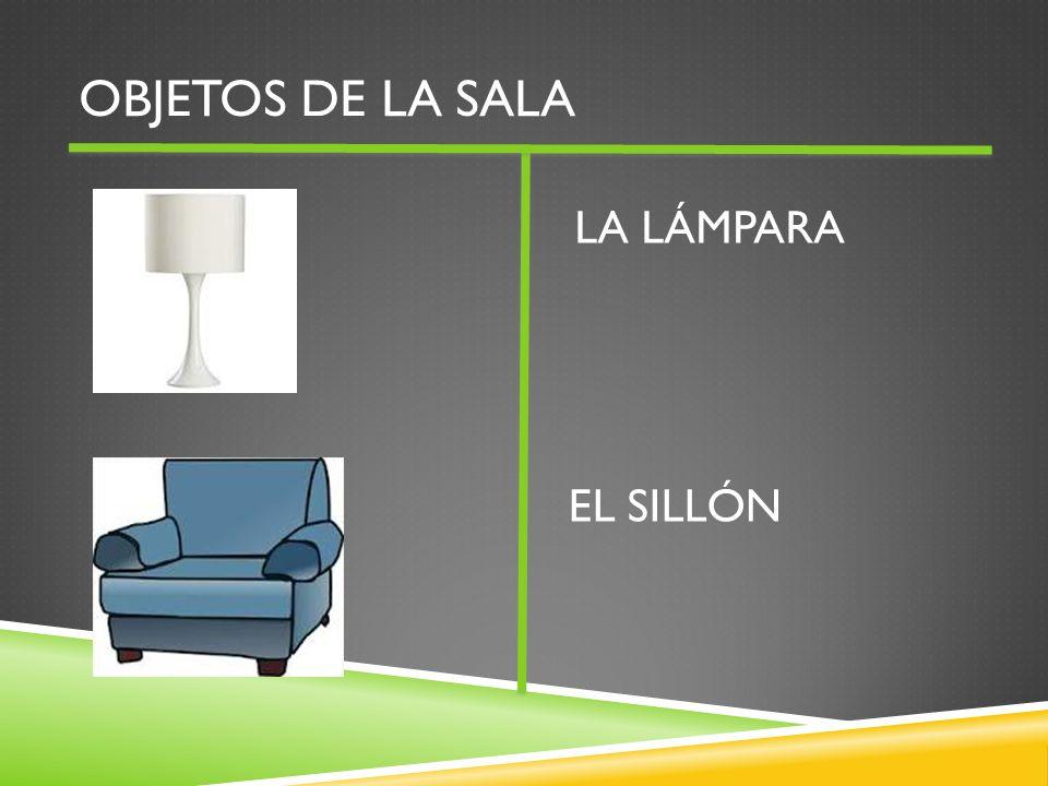 OBJETOS DE LA SALA LA LÁMPARA EL SILLÓN