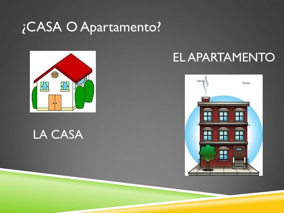 ¿CASA O Apartamento LA CASA EL APARTAMENTO