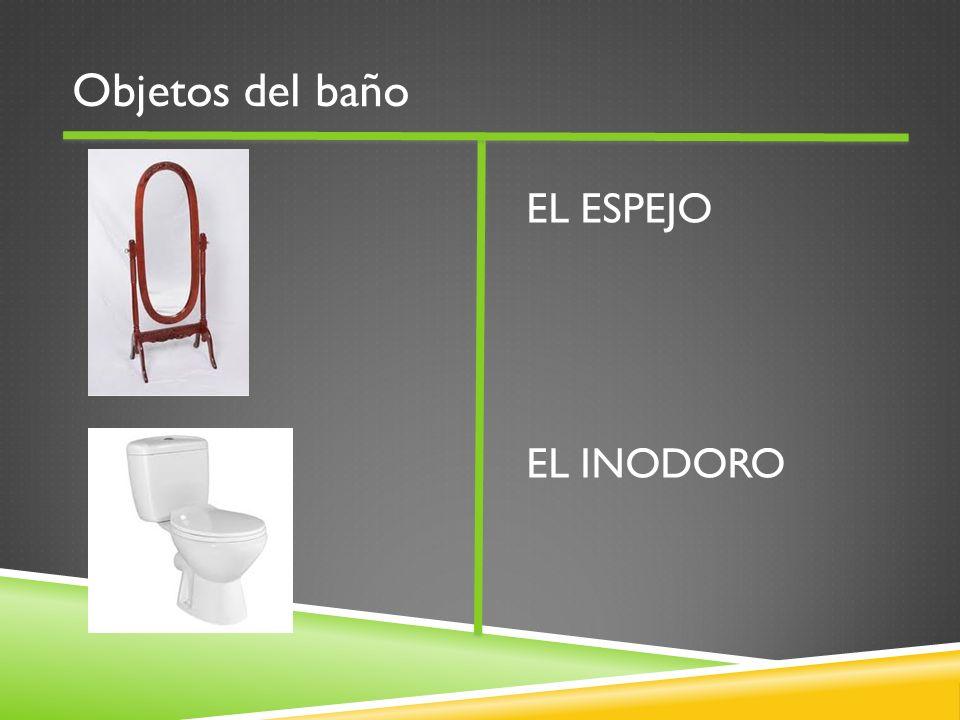 Objetos del baño EL ESPEJO EL INODORO