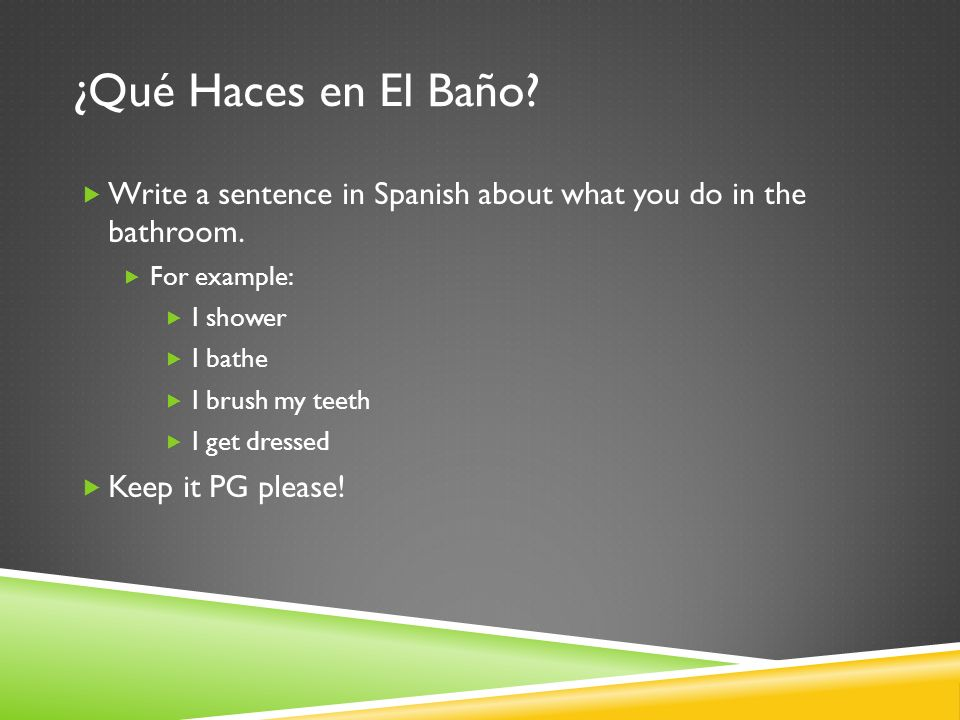 ¿Qué Haces en La sala.Write a sentence in Spanish about what you do in the living room.