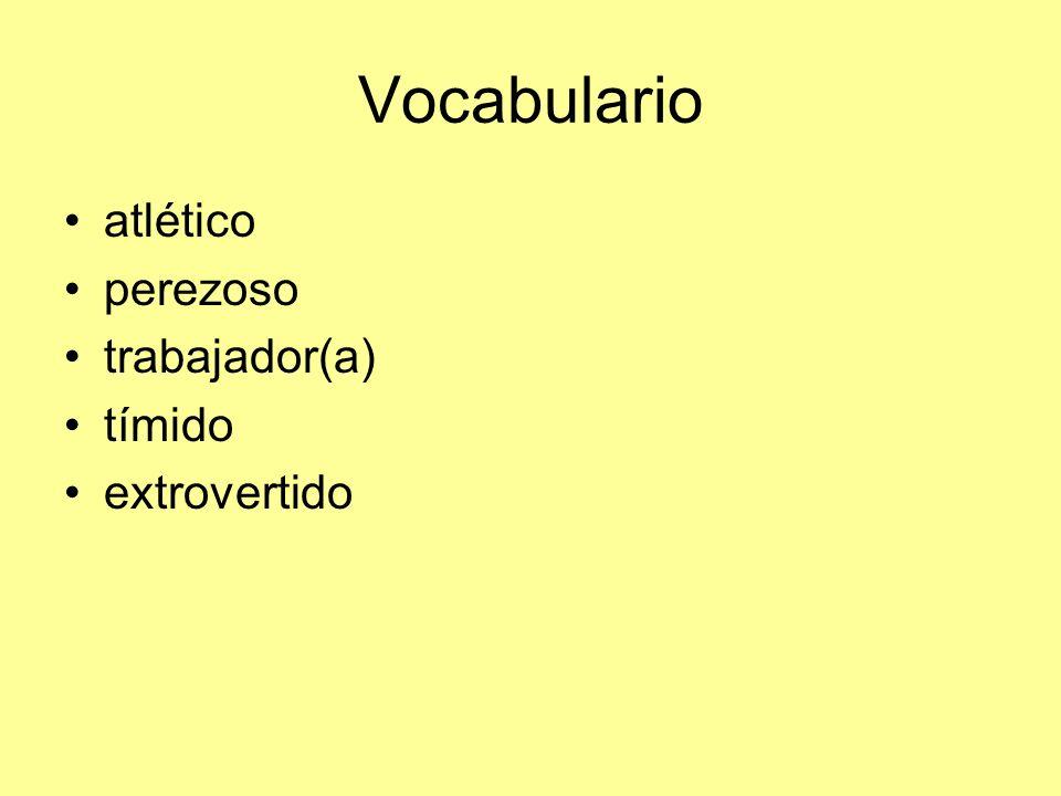 Vocabulario atlético perezoso trabajador(a) tímido extrovertido
