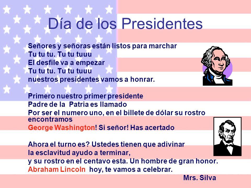 Día de los Presidentes Señores y señoras están listos para marchar Tu tu tu. Tu tu tuuu El desfile va a empezar Tu tu tu. Tu tu tuuu nuestros presiden