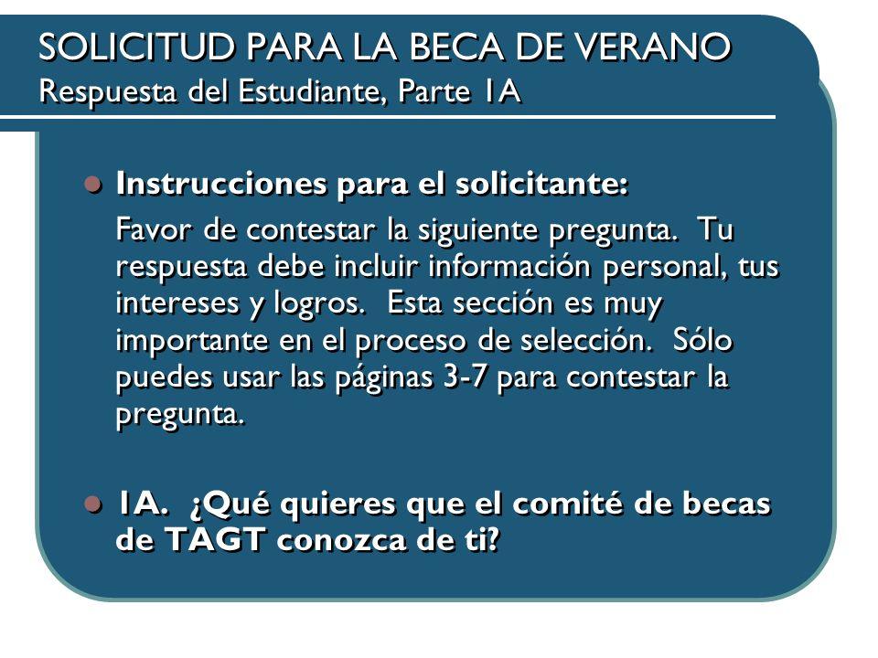 SOLICITUD PARA LA BECA DE VERANO Respuesta del Estudiante, Parte 1A Instrucciones para el solicitante: Favor de contestar la siguiente pregunta.