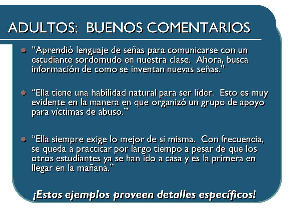 ADULTOS: BUENOS COMENTARIOS Aprendió lenguaje de señas para comunicarse con un estudiante sordomudo en nuestra clase.