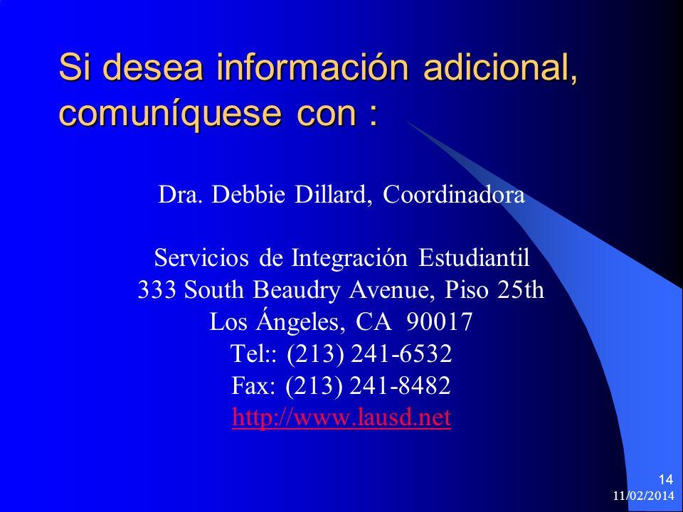 11/02/2014 14 Si desea información adicional, comuníquese con : Dra.