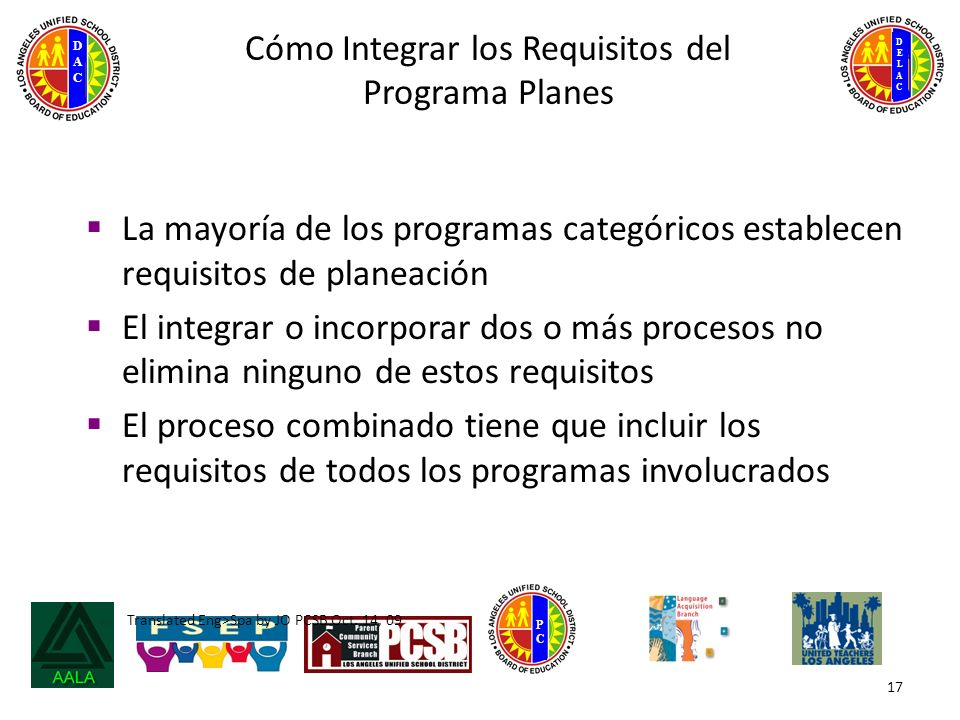 DELACDELAC DACDAC PCPC Translated Eng>Spa by JO PCSB Oct. 14, 09 17 Cómo Integrar los Requisitos del Programa Planes La mayoría de los programas categ