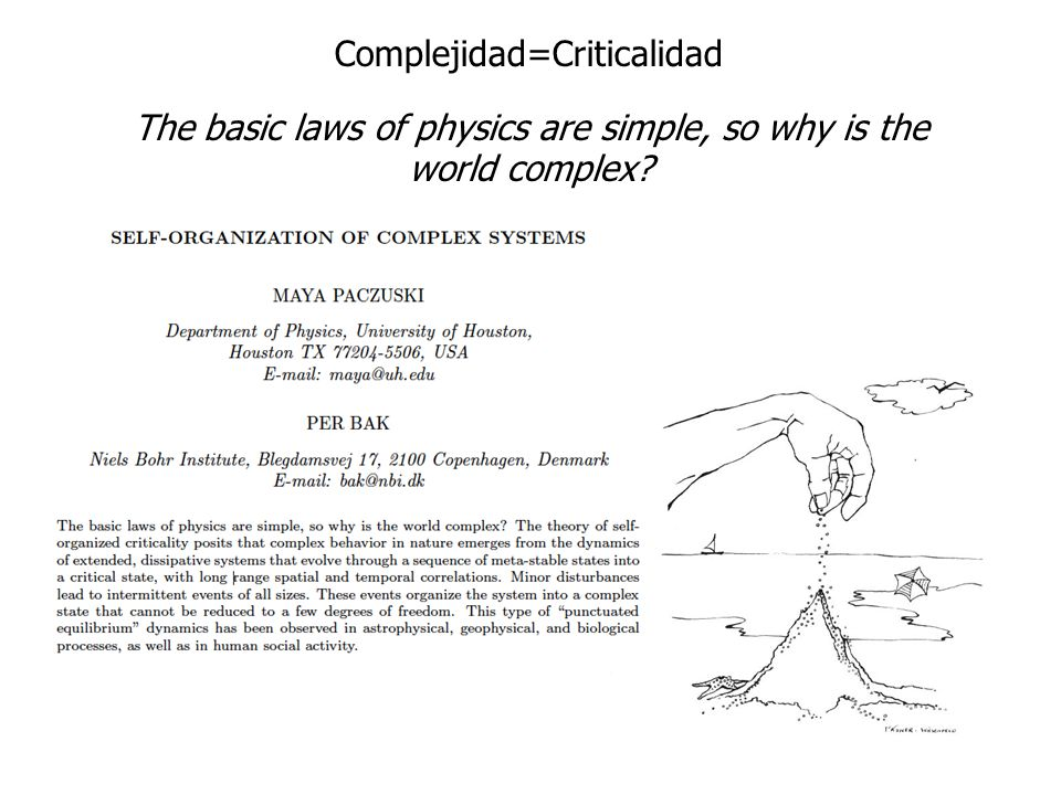 The basic laws of physics are simple, so why is the world complex? Complejidad=Criticalidad