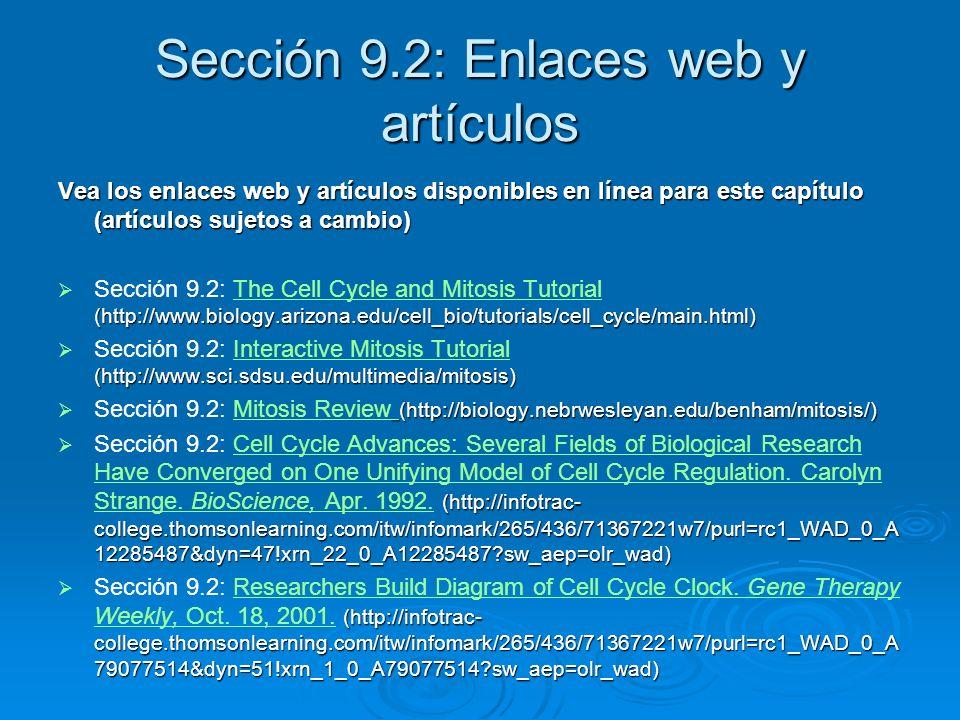 Sección 9.2: Enlaces web y artículos Vea los enlaces web y artículos disponibles en línea para este capítulo (artículos sujetos a cambio) (http://www.