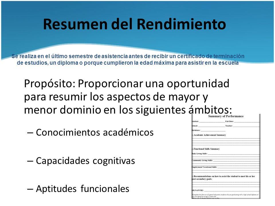 Resumen del Rendimiento Propósito: Proporcionar una oportunidad para resumir los aspectos de mayor y menor dominio en los siguientes ámbitos: – Conoci