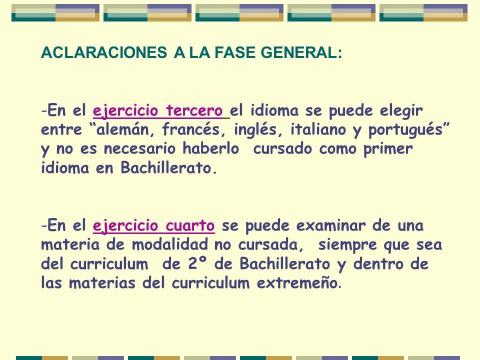 ACLARACIONES A LA FASE GENERAL: -En el ejercicio tercero el idioma se puede elegir entre alemán, francés, inglés, italiano y portugués y no es necesar