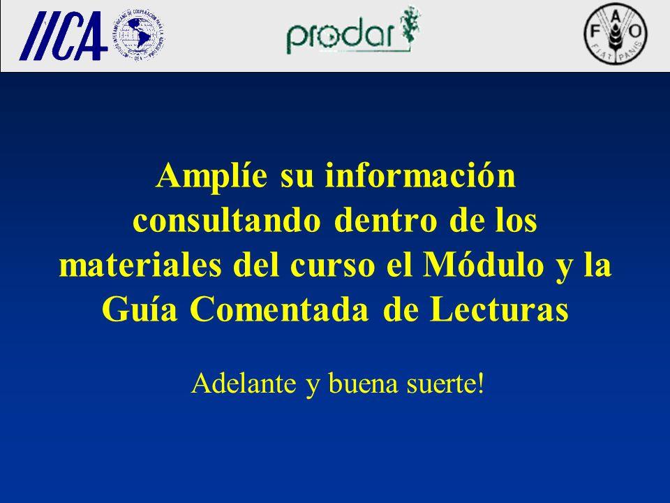 Amplíe su información consultando dentro de los materiales del curso el Módulo y la Guía Comentada de Lecturas Adelante y buena suerte!