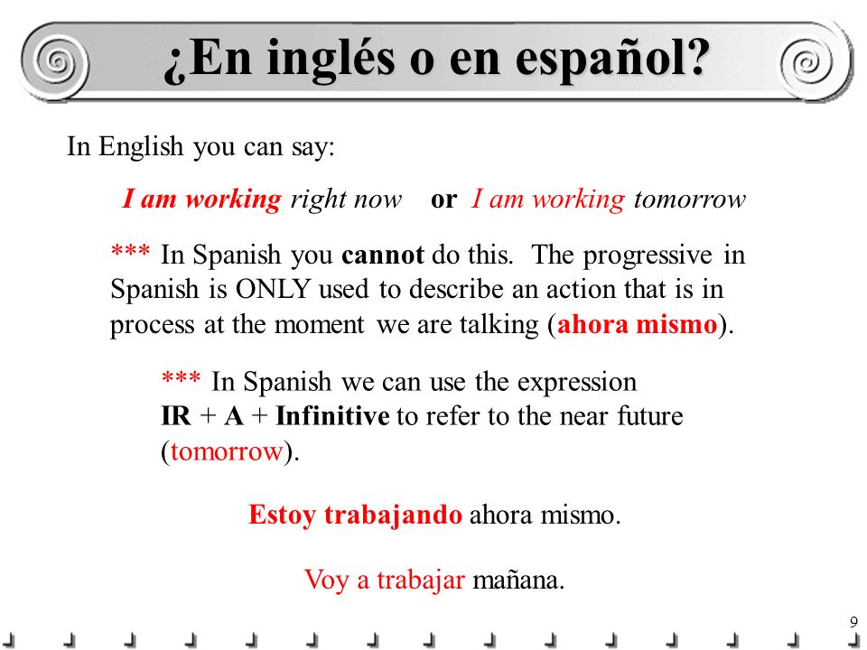 9 ¿En inglés o en español.