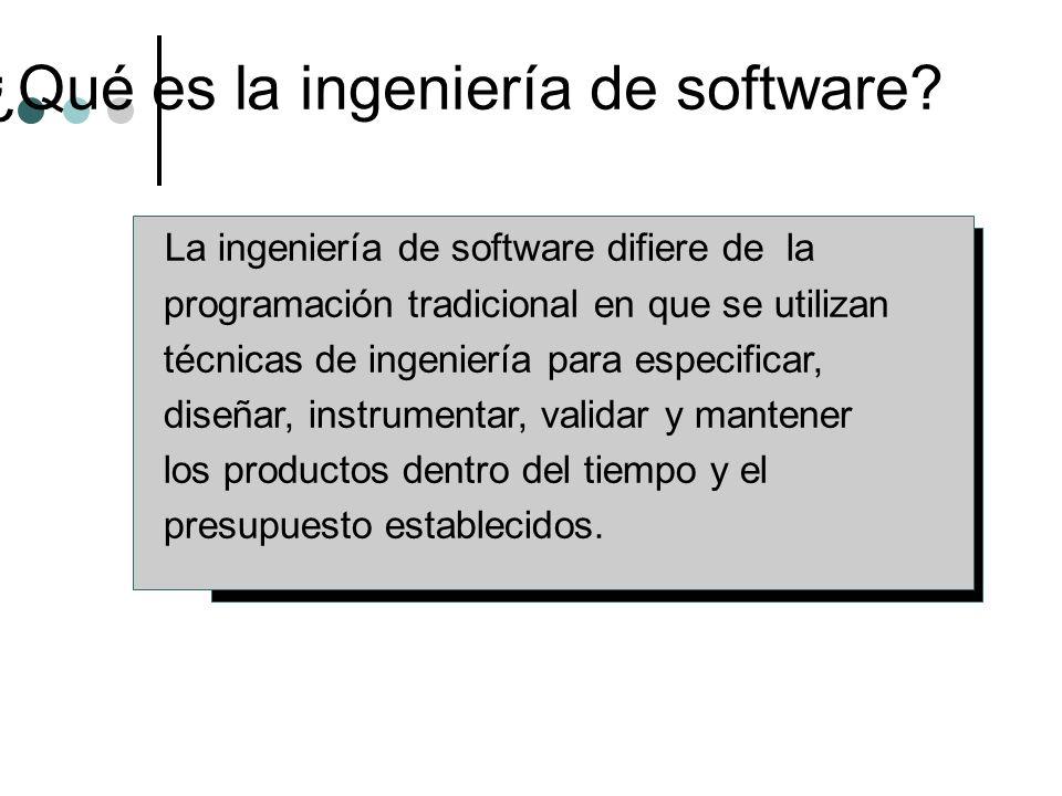 La ingeniería de software difiere de la programación tradicional en que se utilizan técnicas de ingeniería para especificar, diseñar, instrumentar, va