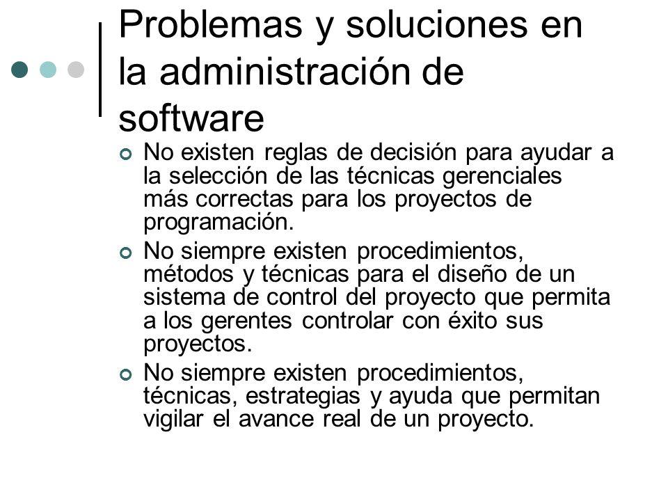 No existen reglas de decisión para ayudar a la selección de las técnicas gerenciales más correctas para los proyectos de programación. No siempre exis