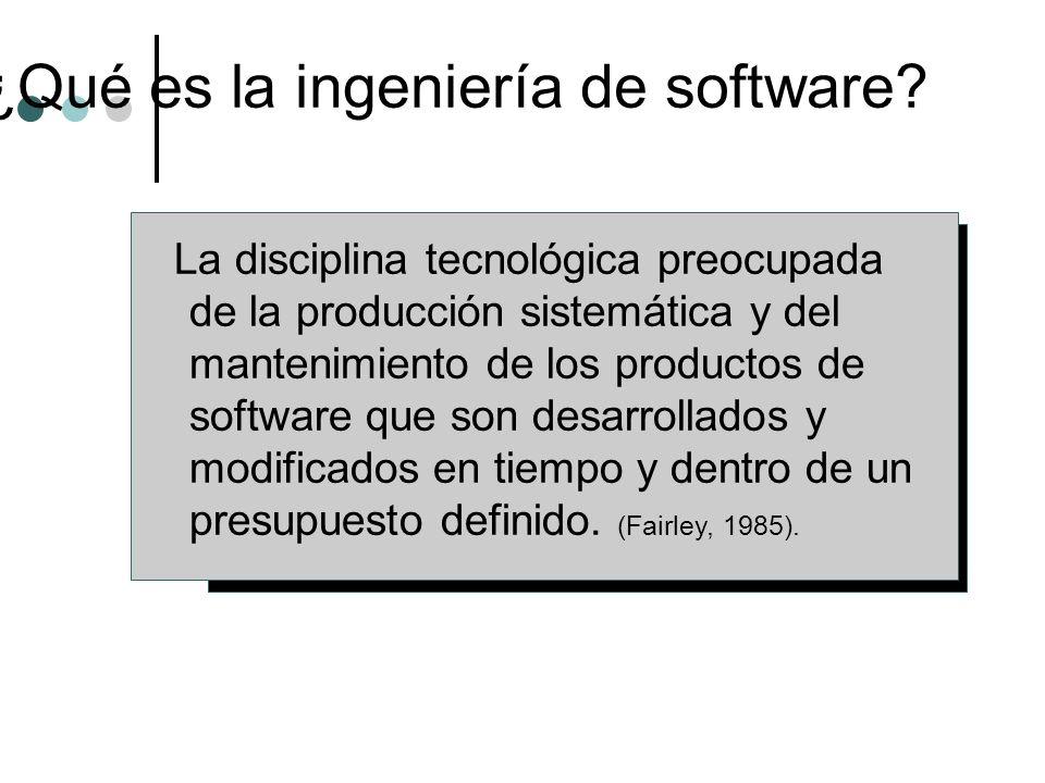 La disciplina tecnológica preocupada de la producción sistemática y del mantenimiento de los productos de software que son desarrollados y modificados