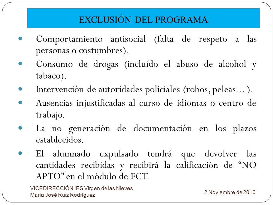 Comportamiento antisocial (falta de respeto a las personas o costumbres). Consumo de drogas (incluído el abuso de alcohol y tabaco). Intervención de a