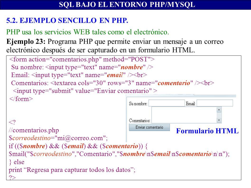 SQL BAJO EL ENTORNO PHP/MYSQL Su nombre: Email: Comentarios: <? //comentarios.php $correodestino=