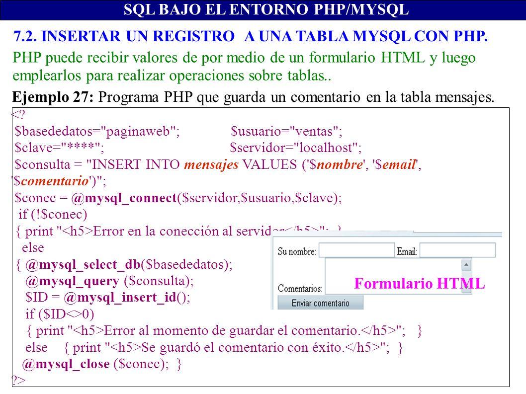 SQL BAJO EL ENTORNO PHP/MYSQL <? $basededatos=