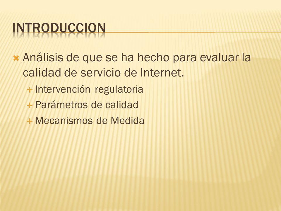 Análisis de que se ha hecho para evaluar la calidad de servicio de Internet.