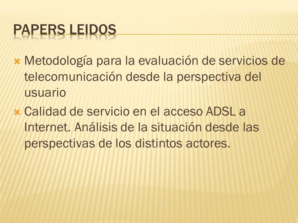 Metodología para la evaluación de servicios de telecomunicación desde la perspectiva del usuario Calidad de servicio en el acceso ADSL a Internet. Aná