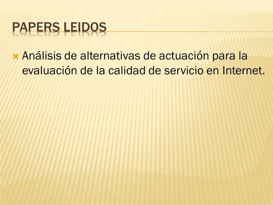 Análisis de alternativas de actuación para la evaluación de la calidad de servicio en Internet.
