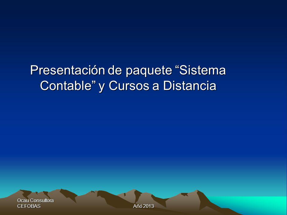 Ocau Consultora CEFOBASAñó 2013 Presentación de paquete Sistema Contable y Cursos a Distancia
