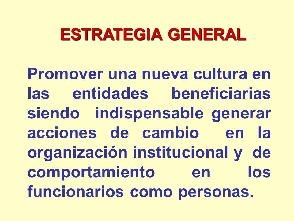 Promover una nueva cultura en las entidades beneficiarias siendo indispensable generar acciones de cambio en la organización institucional y de compor