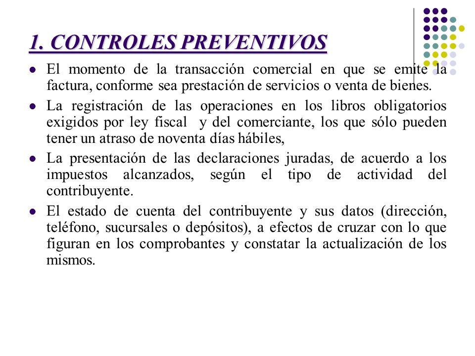 1. CONTROLES PREVENTIVOS El momento de la transacción comercial en que se emite la factura, conforme sea prestación de servicios o venta de bienes. La
