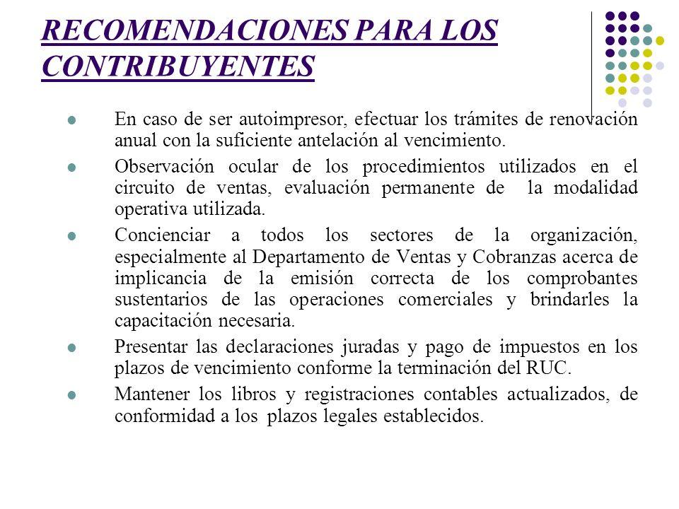 RECOMENDACIONES PARA LOS CONTRIBUYENTES En caso de ser autoimpresor, efectuar los trámites de renovación anual con la suficiente antelación al vencimi