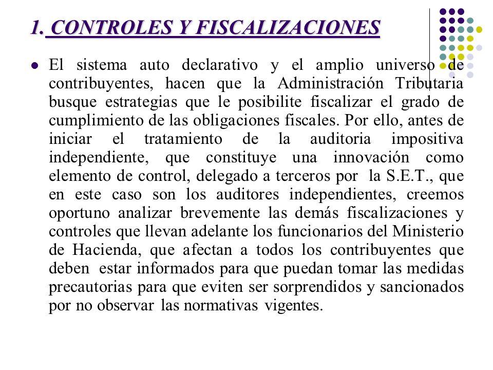 1. CONTROLES Y FISCALIZACIONES El sistema auto declarativo y el amplio universo de contribuyentes, hacen que la Administración Tributaria busque estra