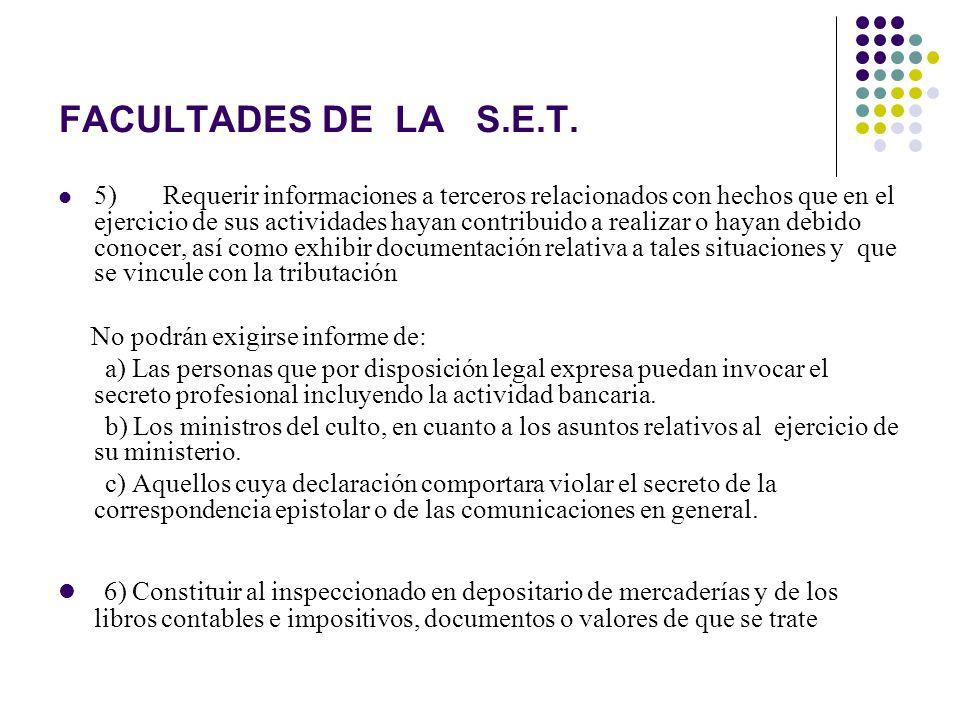 FACULTADES DE LA S.E.T. 5) Requerir informaciones a terceros relacionados con hechos que en el ejercicio de sus actividades hayan contribuido a realiz