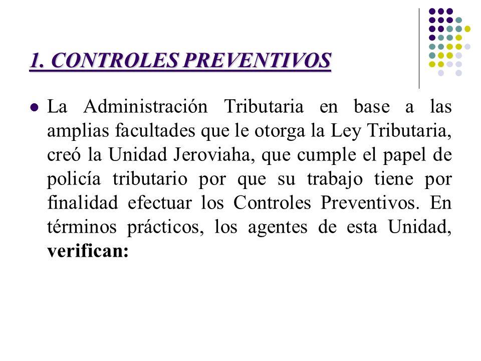 La Administración Tributaria en base a las amplias facultades que le otorga la Ley Tributaria, creó la Unidad Jeroviaha, que cumple el papel de policí