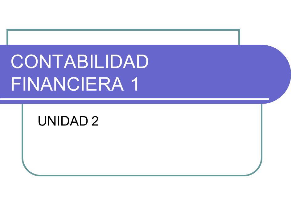 CONTABILIDAD FINANCIERA 1 UNIDAD 2