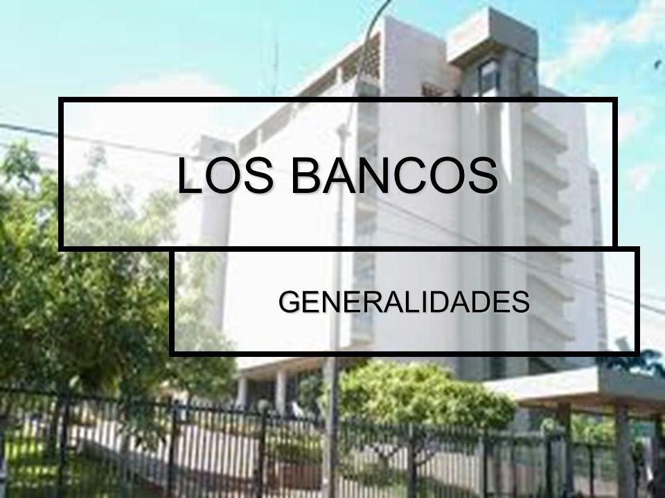 LOS BANCOS GENERALIDADES