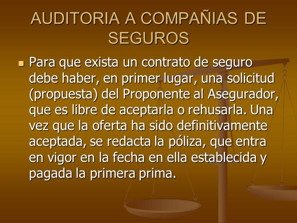 AUDITORIA A COMPAÑIAS DE SEGUROS CONTRATO DE SEGURO CARACTERISTICAS CONTRATO DE SEGURO CARACTERISTICAS FORMAL: Se consignará por escrito en la póliza.