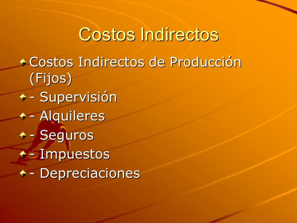 Costos Indirectos La depreciación La pérdida del valor del activo fijo sujeto a amortización, como consecuencia de una serie de causas, que provocan su minusvalía.